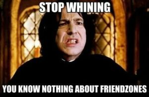 stop-whining-you-know-nothing-about-friendzones