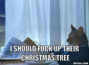 i-should-buy-a-boat-cat-meme-generator-i-should-fuck-up-their-christmas-tree-015921